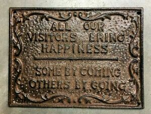 All Visitors Bring Happiness Some By Going Humorous Sign Antique Wall Plaque