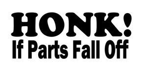 Honk If Parts Fall Off Funny Jdm Racing Vinyl Decal For Car Truck Window