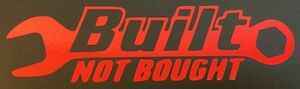 New Red Built Not Bought Ford Chevy Dodge Honda Vw Mazda Decal Sticker Logo