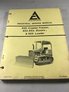 Allis Chalmers 650 Tractor 652 653 Dozers 655 Loader Service Manual