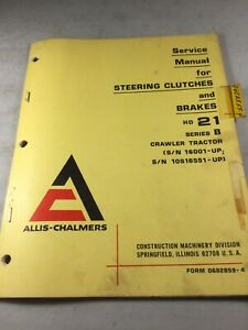 Allis Chalmers 21 b Dozer Steering Clutches Brakes Service Manual