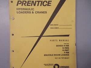 Prentice Series H rm G rms Knuckle Boom Loader Hydro Ax Dealer Parts Manual