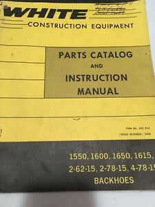 White Construction Equipment Instruction Parts Backhoes 1550 1600 1650 1615