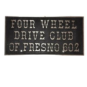Car Club Plaque Plate Four Wheel Drive Club Of Fresno 602 Weight 2lbs
