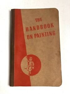 Vintage THE HANDBOOK ON PAINTING By NATIONAL LEAD Co Dutch Boy PAINTS c1940s