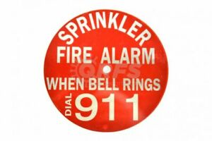 Sprinkler Fire Alarm When Bell Rings Dial 911 Plastic Sign 7 1 2 Inch