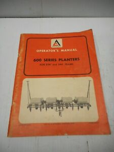 Allis Chalmers 600 Series Planters For 234 And 244 Frame Operator s Manual