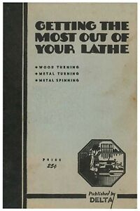 Getting The Most Out Of Your Wood Metal Turning Spinning Lathe 52 Pages