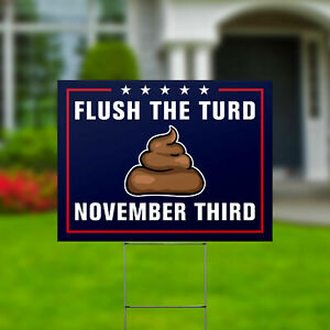 Flush The Turd Anti Trump Funny Yard Signs Double Sided 24x18 Metal H Stakes