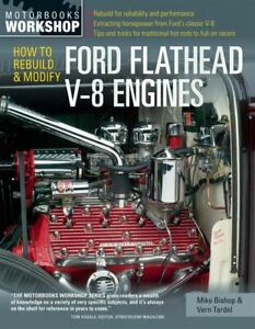 Ford Flathead V 8 Engines How To Rebuild And Modify Complete Instructions Book