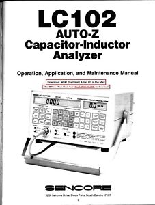 Sencore Lc102 Auto Z Capacitor inductor Analyser Operator Applicat Maint Manual