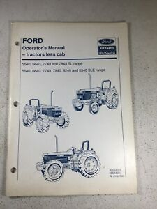Ford 5640 6640 7740 7840 8240 8340 without Cab Operators Manual