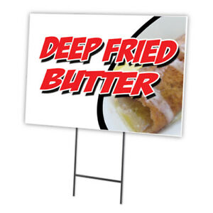 Deep Fried Butter Yard Sign Stake Outdoor Plastic Coroplast Window