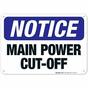 Main Power Cut off Sign Osha Notice Sign 10x7 Inches Rust Free 040