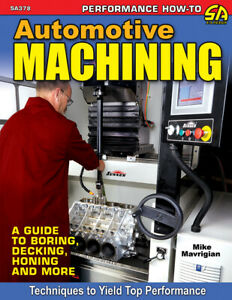 Automotive Machining A Guide To Boring Decking Honing More Manual Book