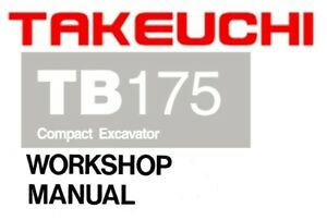 Takeuchi Tb175 Compact Excavator Service Workshop Manual sn 17510003 And Up
