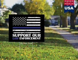 Support Our Law Enforcement Thin Blue Line 18 x12 Yard Sign no H stake