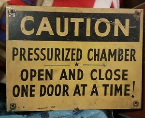 Vintge Sign Caution Pressurized Chamber Open And Close Door At Time