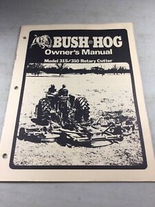 Bush Hog Model 315 310 Cutter Operators Owners Manual