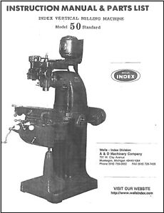 Wells Index Model 50 Vertical Milling Machine Operator Instruction And Parts Man