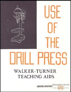 Walker Turner Teaching Aids Use Of The Drill Press