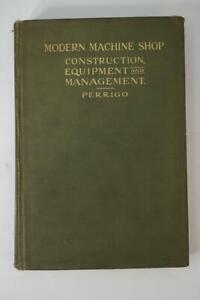 Modern Machine Shop Construction Equipment And Management Book Perrigo 1917