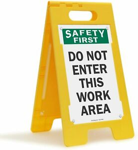 Smartsign Folding Sign Legend safety First Do Not Enter This Work Area 25x12