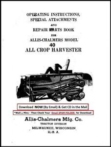 Allis Chalmers All Crop 40 Operator Instruction Manual And Parts Manual