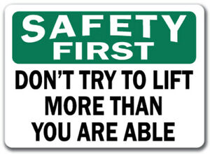 Safety First Sign Don t Try To Lift More Than Able 10 X 14 Osha Safety Sign