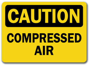 Caution Sign Compressed Air 10 X 14 Osha Safety Sign