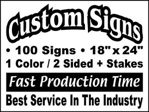 100 18x24 Double Sided Custom Coroplast Yard Signs Stakes