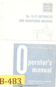 Barber Colman Model 10 Hobbing Sharpening Machine Operators Manual Year 1966