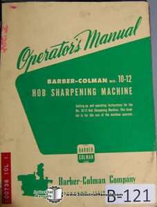 Barber Colman 10 12 Hob Sharpener For No 4 Operators Manual Year 1945