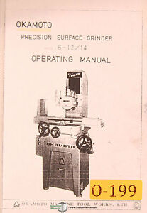 Okamoto 6 12 14 Surface Grinder Operations Manual Year 1982