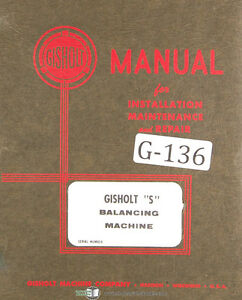 Gisholt Type S Dynetric Balancing Machine Operations Maintenance Manual 1950