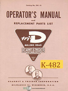 Kearney Trecker Tri D Tdc 15 Milling Machine Operations Parts Manual 1955