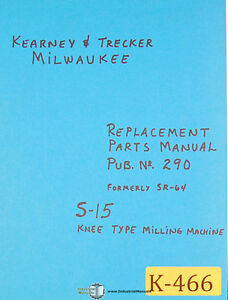 Kearney Trecker S 15 Milling Machine Replacement Parts Manual Year 1969