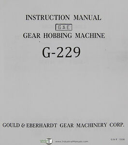 Gould Eberhardt 16 To 48 Gear Hobbing Operators Manual Year 1960