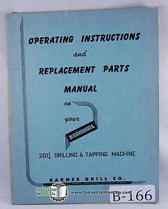 Barnes Drill 201 1 4 Drilling Machine Operations And Maintenance Manual