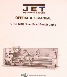 Jet Ghb 1340 Gear Head Bench Lathe Owners Manual Year 1996