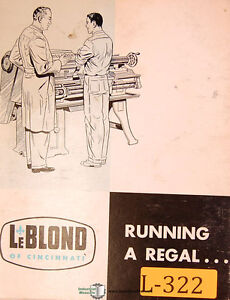 Leblond Running A Regal Lathe Operations And Parts Manual Year 1951