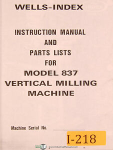 Wells Index 837 Milling Machines Instruction And Parts Manual