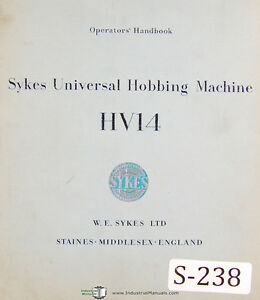Sykes Hv14 Universal Hobbing Machine Operations Manual 1952