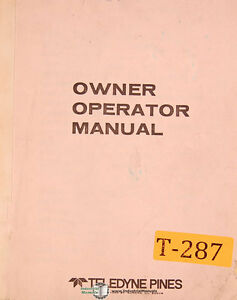 Teledyne Pines 4 Rotary Bender Owners Operation Assembly Manual 1954 1982