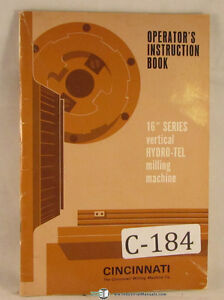 Cincinnati 16 Series Vertical Hydro tel Mill Operator Instructions Manual