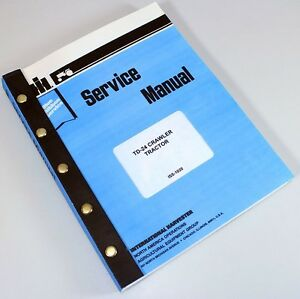 International Td 24 Crawler Service Repair Shop Manual Ih Technical Td24