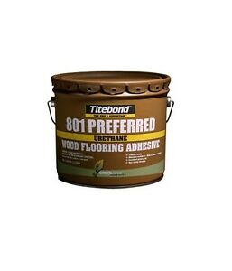 Titebond 801 Urethane Wood Flooring Adhesive 3 5 Gallon Pail 8109
