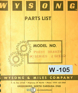 Wysong 90 2 Speed Press Brake Installation And Parts Manual 1976