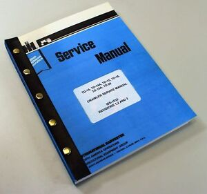 International Td14 Td14a Td15 Crawler Dozer Tractor Service Repair Shop Manual