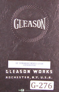 Gleason 12 Inch Straight Bevel Gear Generator Manual 1941
